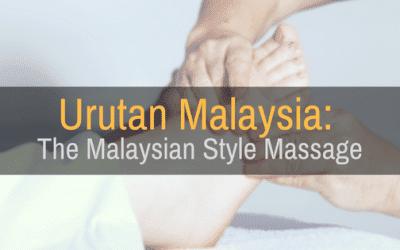Urutan Malaysia: The Malaysian Style Massage